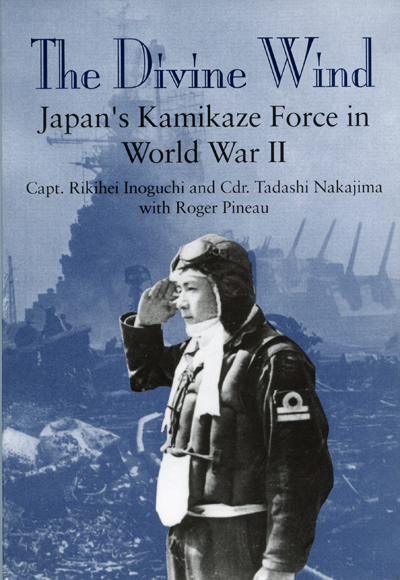 The Divine Wind: Japan's Kamikaze Force in World War II by Capt. Rikihei Inoguchi and Cdr. Tadashi Nakajima with Roger Pincau, cover design Pamela Lewis Schnitter