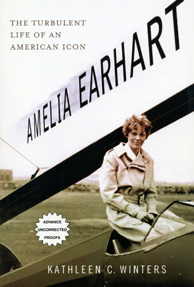 Amelia Earhart: the turbulent life of an American icon by Kathleen C. Winters