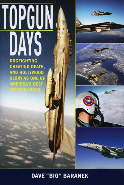 "Topgun Days: dogfighting, cheating death, and Hollywood glory as one of America's best fighter jocks by Dave ""Bio"" Baranek, jacket Adam Bozarth"