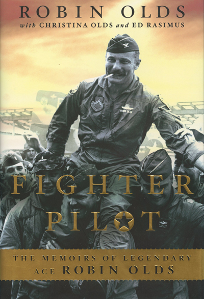 Fighter Pilot: the memoirs of legendary ace Robin Olds by Robin Olds with Christina Olds and Ed Rasimus, jacket by Rob Grom