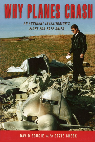 Why Airplanes Crash: an accident investigator's fight for safe skies by David Soucie and Ozzie Cheek, jacket Jane Sheppard