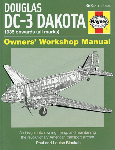 Douglas DC-3 Dakota 1935 onwards (all marks) Owner's Workshop Manual: an insight into owning, flying, and maintaining the revolutionary American transport aircraft by Paul and Louise Blackah, cover drawing Mike Badrocke