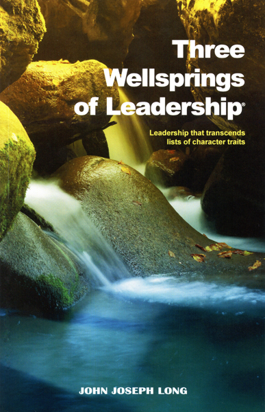 Three Wellsprings of Leadership by John Joseph Long with cover by Marian Olavarria