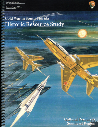 Cold War in South Florida Historic Research Study by Steve Hatch, cover painting by J. McKleroy