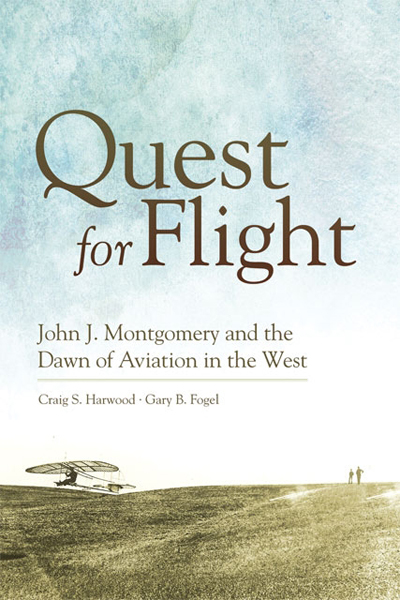 Quest for FlIght: John J. Montgomery and the dawn of aviation in the West by Harwood and Foley image provided by Oklahoma University Press