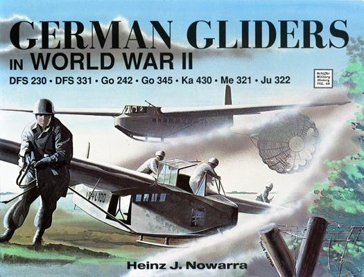 German Gliders in World War II by Heinz J Nowarra with cover by Thijs Postma