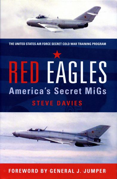 Red Eagles: America's secret MiGs by Steve Davies