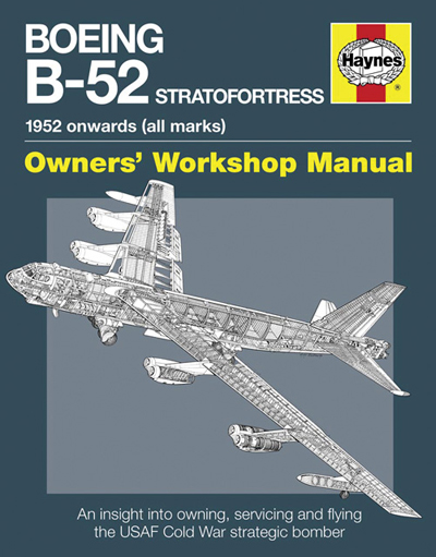 Boeing B-52 Stratofortress 1952 onwards (all marks): Owners' Workshop Manual by Steve Davies and cover drawing by ...