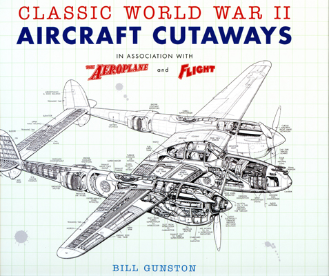 Classic World War II Aircraft Cutaways by Bill Gunston with cutaway drawing by Max Millar