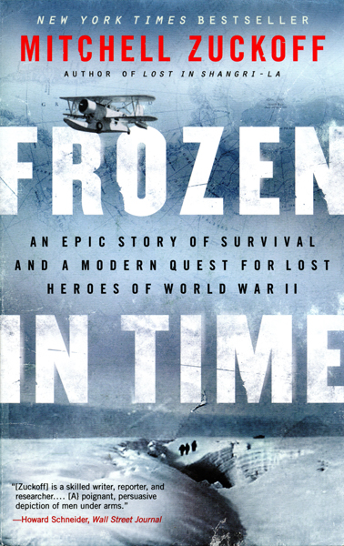 Frozen in Time: an epic story of survival and a modern quest for lost heroes of World War II by Mitchell Zuckoff with cover design by William Ruoto
