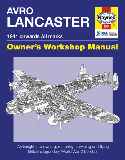 Avro Lancaster 1941 onwards All marks: Owner's Workshop Manual by Jarrod Cotter with cover drawing by ...