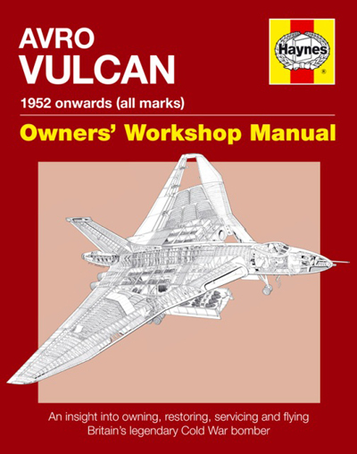 Avro Vulcan 1952 onwards (all marks) — Owners' Workshop Manual by Alfred Price & Tony Blackman with cover drawing by Mike Badrocke