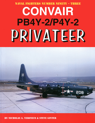 Convair PB4Y-2/P4Y-2 Privateer by Nicholas A. Veronico & Steve Ginter (front cover)