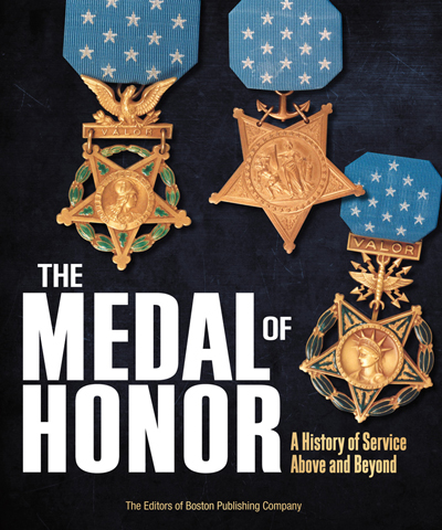 Medal of Honor by the Editors of the Boston Publishing Company