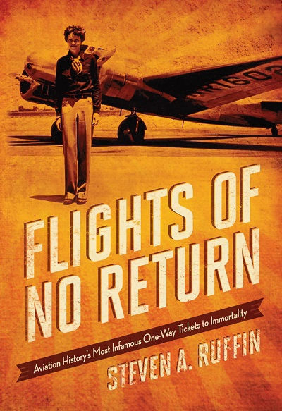 Flights of No Return: aviation history's most infamous one-way tickets to immortality by Steven A. Ruffin — Zenith Press image