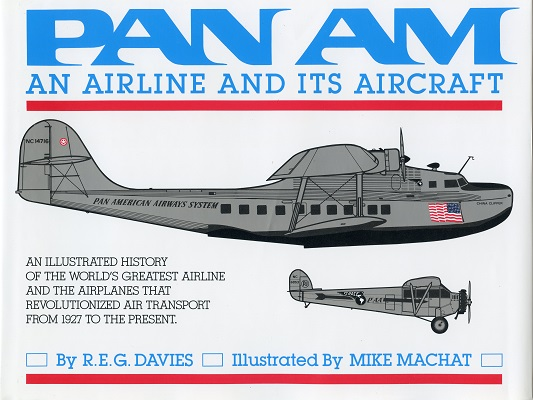 Pan Am: an Airlines and Its Aircraft by R.E.G. Davies (Mike Machat, illustrator) front cover
