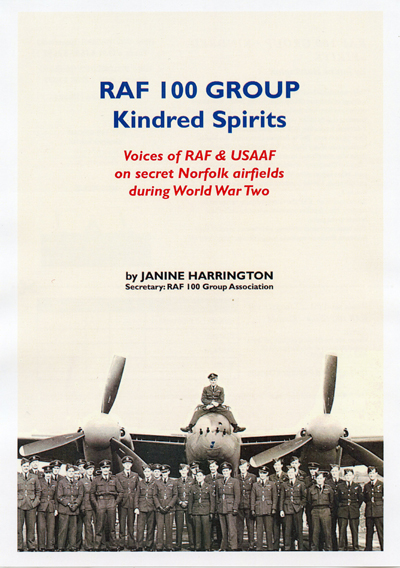 RAF 100 Group Kindred Spirits: Voices of RAF & USAAF on secret Norfolk airfields during World War Two by Janine Harrington—Austin-Macauley Publishers