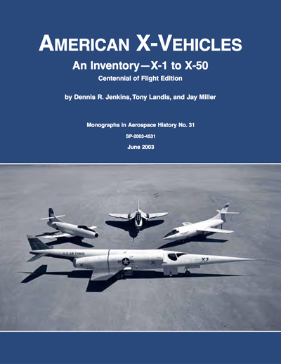 American X-Vehicles: an Inventory--X-1 to X-50 by Dennis R. Jenkins, Tony Landis & Jay Miller