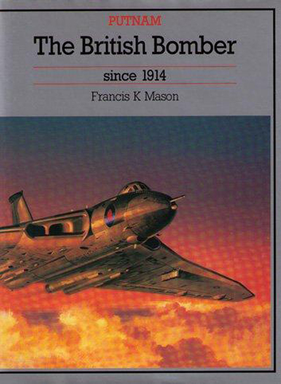 The British Bomber Since 1914 by Francis K. Mason