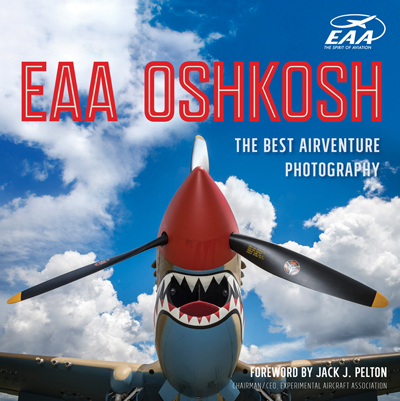 EAA Oshkosh: the Best Photography by Hal Bryan, James P. Busha & Dick Knapinski
