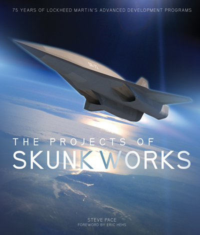 The Projects of Skunk Works by Steve Pace