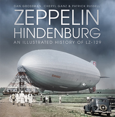 Zeppelin Hindenburg: an Illustrated History of LZ-129 by Michael Burgan