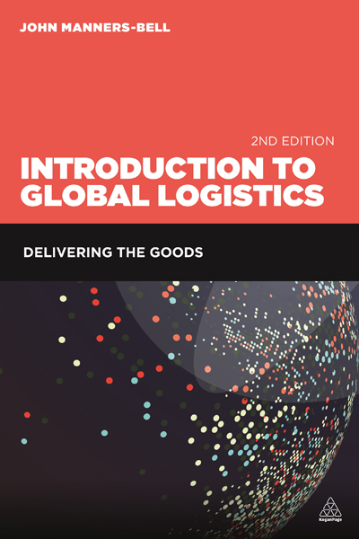 Introduction to Global Logistics: Delivering the Goods by John Manners-Bell