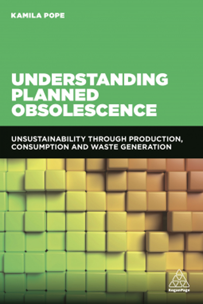 Understanding Planned Obsolescence: Unsustainability through production, consumption and waste generation by Kamila Pope