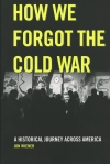 blog How We Forgot the Cold War jacket image