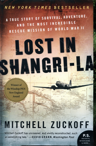 Lost in Shangri-la: a true story of survival, adventure, and the most incredible rescue mission of World War II by Mitchell Zuckoff with cover design by Richard Ljoenes