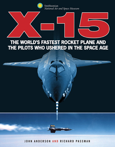 X-15: the World's fastest rocket plane and the pilots who ushered in the Space Age by John Anderson and Richard Passman (Simon Larkin cover designer)