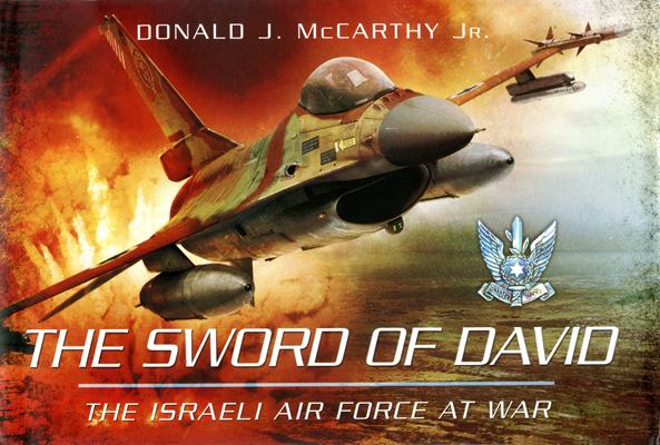 The Sword of David: the Israeli Air Force at War by Donald J. McCarthy Jr. with jacket design by Jon Wilkinson