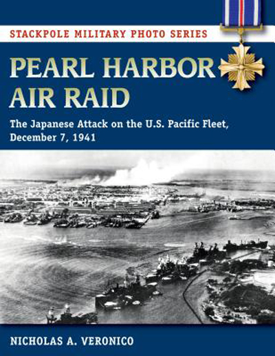 Pearl Harbor Air Raid: The Japanese Attack on the U.S. Pacific Fleet, December 7, 1941 by Nicholas A. Veronico