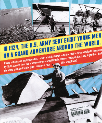 First Flight Around the World: the adventures of the American fliers who won the race, Tim Grove in association with the National Air and Space Museum (back cover) — Abrams Books for Young Readers